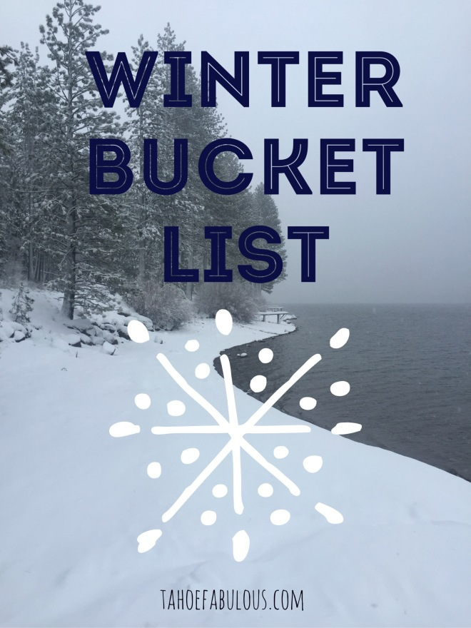 winter bucket list tahoe fabulous